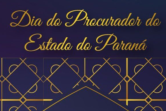 Jantar temático vai marcar comemoração do Dia do Procurador do Estado do Paraná