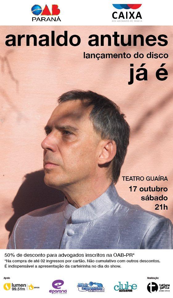 Advogados recebem 50% de desconto para show de Arnaldo Antunes no Guaíra