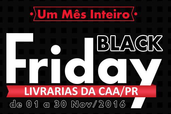 Um mês inteiro de Black Friday nas Livrarias da CAA-PR