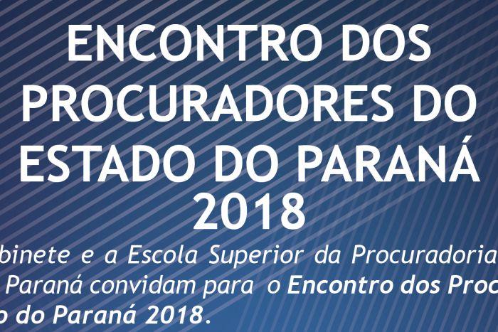 Encontro dos Procuradores do Paraná acontece 31 de agosto com apoio da APEP