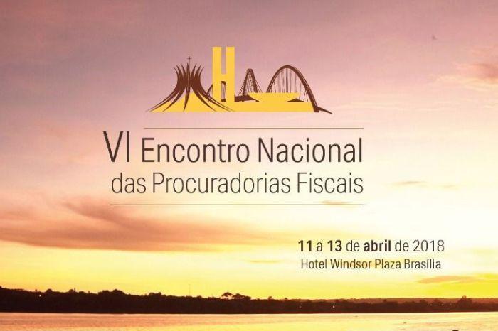 Inscrições abertas para o VI Encontro Nacional das Procuradorias Fiscais