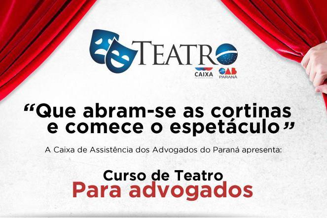 Caixa de Assistência do Paraná promove novo curso de teatro para advogados